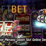 Panduan Agar Menang Dalam Slot Online Dengan Mudah